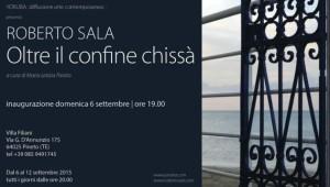"""Personale di Roberto Sala """"Oltre il confine chissà"""""""