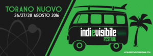 INDIeVISIBILE FESTIVAL 2016 dal 26 al 28 agosto 2016