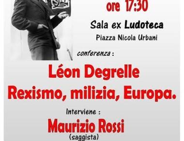 """""""Léon Degrelle: Rexismo, milizia, Europa"""" 25 MARZO 2017"""