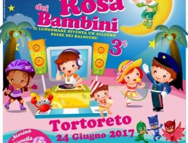 Tortoreto Lido - LA NOTTE ROSA DEI BAMBINI Sabato 24 giugno 2017