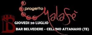 Cellino Attanasio - PROGETTO MALAFE' Giovedi 20 luglio 2017