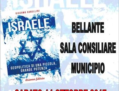 """BELLANTE - """"ISRAELE: GEOPOLITICA DI UNA PICCOLA, GRANDE POTENZA."""" 14 OTTOBRE 2017"""